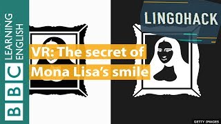 VR: The secret of Mona Lisa's smile - Lingohack