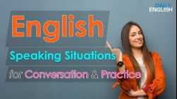 English Speaking Situations for Conversation and Practice