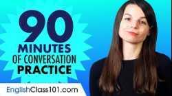 90 Minutes of English Conversation Practice - Improve Speaking Skills