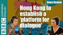 Hong Kong to establish a 'platform for dialogue' - News Review