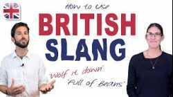 How to Use British Slang - English Vocabulary Lesson