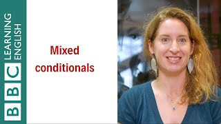 Mixed conditionals - English In A Minute