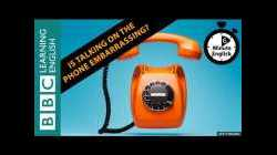 Is talking on the phone embarrassing? - 6 Minute English