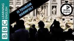 Is tourism harmful? Listen to 6 Minute English to find out