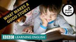 What makes a good story? - 6 Minute English