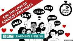 For the love of foreign languages - 6 Minute English
