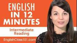 12 Minutes of English Reading Comprehension for Intermediate Learners
