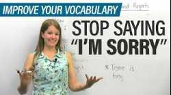 Stop saying I'M SORRY: More ways to apologize in English