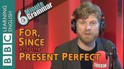 Present perfect with 'for' and 'since' - 6 Minute Grammar