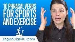 Top 10 Phrasal Verbs for Sports and Exercise in English