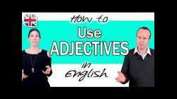How to Use Adjectives in English - The Basic Guide