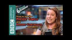 Present Simple and Present Continuous - 6 Minute Grammar